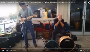 Adam Gussow & Alan Gross live at The Local Voice, Oxford, Mississippi - October 16, 2015. Photograph and Video by Newt Rayburn.